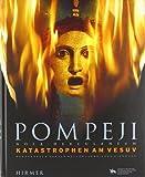 Pompeji - Nola - Herculaneum: Katastrophen am Vesuv; Katalog zur Ausstellung in Halle, Landesmuseum für Vorgeschichte, 09.12.2011-08.06.2012 -