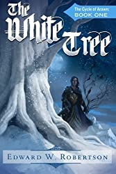 The White Tree: The Cycle of Arawn: Book I by Edward W. Robertson (2012-08-10)
