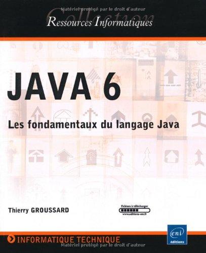 JAVA 6 - Les fondamentaux du langage Java