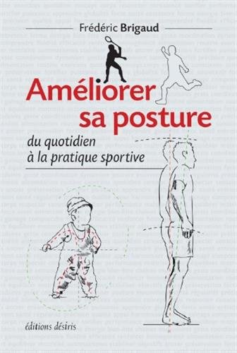 Améliorer sa posture du quotidien à la pratique sportive