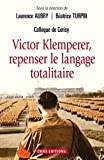 Victor Klemperer, repenser le langage totalitaire