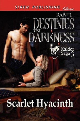 Destinies in Darkness, Part 1 (Kaldor Saga, #3)