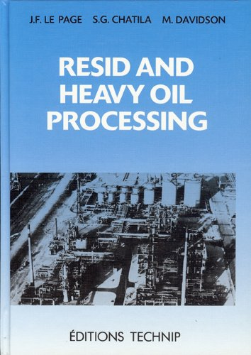 Resid and heavy oil processing par Jean-Francois Le Page
