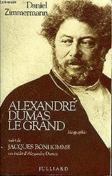 Alexandre Dumas le grand : Biographie
