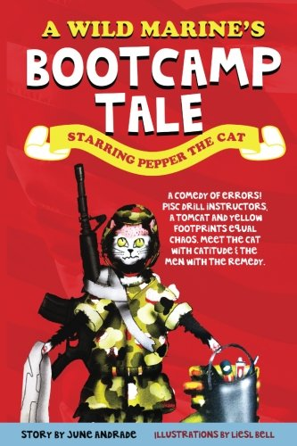 A Wild Marine's Boot Camp Tale (Color Version): A Wild Marine's Boot Camp Tale: Starring Pepper The Cat (Boot Camp Cat)