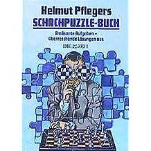 """Schachpuzzle-Buch: Amüsante Aufgaben - überraschende Lösungen aus """"Die Zeit"""" (Praxis Schach)"""