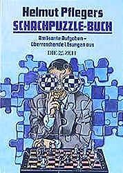 Schachpuzzle-Buch: Amüsante Aufgaben - überraschende Lösungen aus