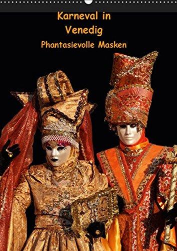 Karneval in Venedig - Phantasievolle Masken (Wandkalender 2019 DIN A2 hoch): Porträtaufnahmen einiger der schönsten Masken vom Carnevale di Venezia (Monatskalender, 14 Seiten ) (CALVENDO ()