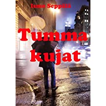 Tumma Kujat (Finnish Edition)