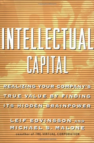 intellectual-capital-realizing-your-companys-true-value-by-finding-its-hidden-brainpower-by-leif-edv
