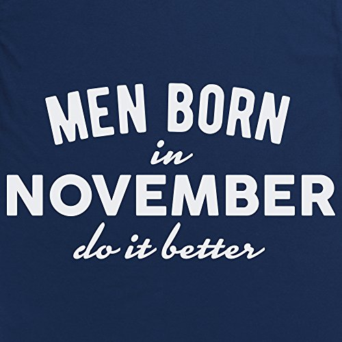 Men Born In November Do It Better T-shirt, Uomo Blu navy