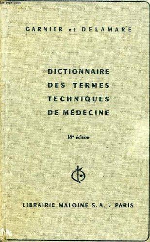 Dictionnaire des termes techniques de medecine par Garnier Jean Delamare Jacques