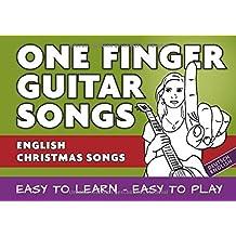 """One Finger Guitar songs / 24 english Christmas Songs - the easiest guitar songbook: Songs mit nur einem Finger auf der Gitarre spielen - """"One Finger Guitar Songs"""""""
