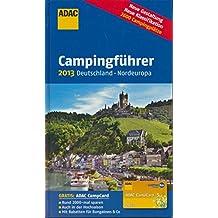 ADAC Campingführer Deutschland/ Nordeuropa 2013: 2600 Campingplätze, Von ADAC-Experten getestet (Camping und Caravaning) von unbekannt Ausgabe (2013)