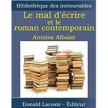 Le mal d'écrire et le roman contemporain (Bibliothèque des introuvables)