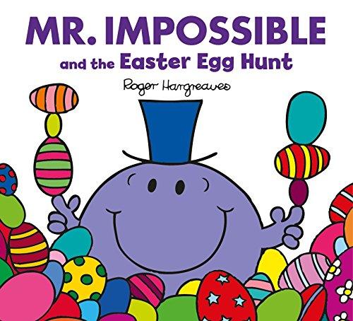 Mr. Impossible and the Easter Egg Hunt (Mr. Men & Little Miss Celebrations) por Roger Hargreaves
