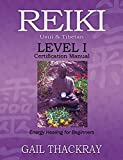 Reiki Level I Certification Manual Usui & Tibetan: Energy Healing for Beginners
