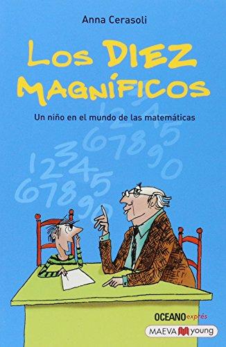 Diez Magnificos Un Nio En El Mundo De Las Matematicas (Serie Expres) (Rustico)