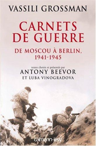 Carnets de guerre : De Moscou  Berlin 1941-1945