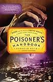 The Poisoner's Handbook: Murder and the Birth of Forensic Medicine in Jazz Age New York by Blum, Deborah Reprint Edition (2011)