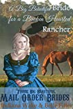 Mail Order Bride: A Big Beautiful Bride for a Broken Hearted Rancher: A Clean Western Historical Romance (Three Big Beautiful Brides Head West Book 1)
