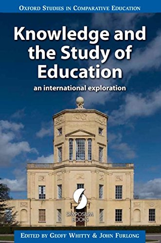 Knowledge and the Study of Education: An International Exploration (Oxford Studies in Comparative Education)