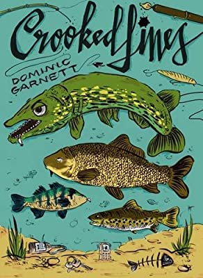 Crooked Lines: A Collection of Fishing Stories by DG Fishing