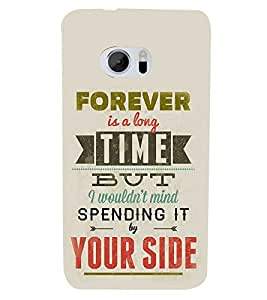 Forever Spending With You 3D Hard Polycarbonate Designer Back Case Cover for HTC One M10 :: HTC M10