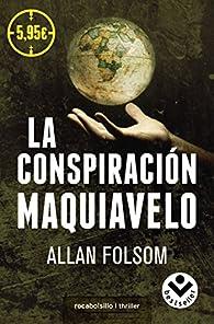 La conspiración Maquiavelo par Allan Folsom