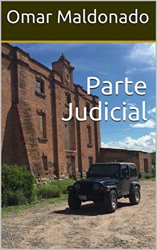 Parte Judicial por Omar Maldonado