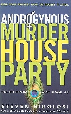 Androgynous Murder House Party (Tales from the Back Page #03) Rigolosi, Steven A ( Author ) Jun-15-2009 Paperback