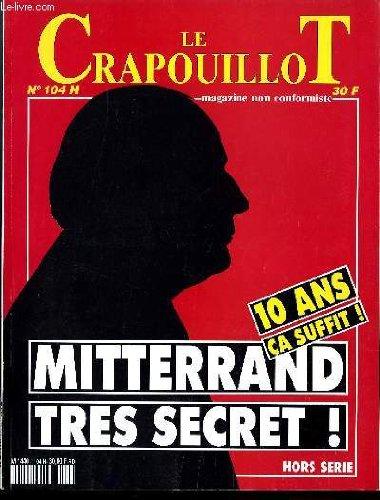 Le crapouillot hors serie n104 h. mitterand tres secret.