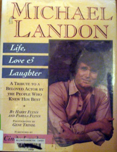 Michael Landon: Life, Love and Laughter by Harry Flynn (1993-02-23)