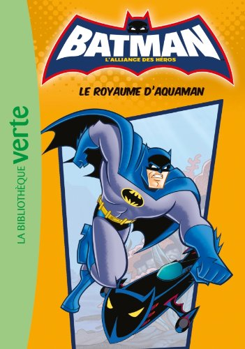 Batman 03 - Le royaume d'Aquaman