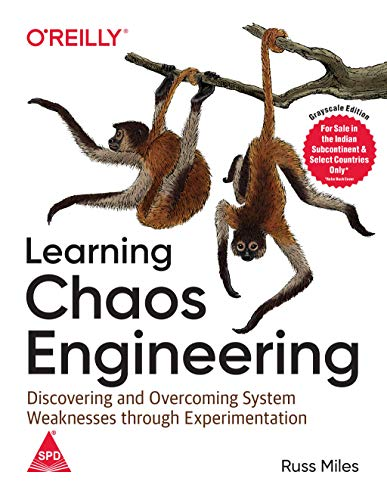 Learning Chaos Engineering: Discovering and Overcoming System Weaknesses Through Experimentation