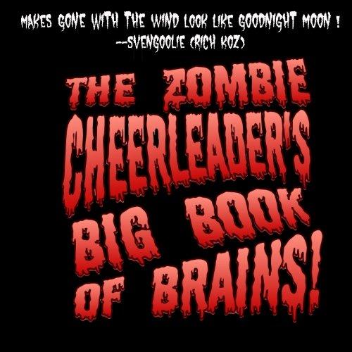 The Zombie Cheerleader's Big Book of Brains (Zombies, Cheerleader)