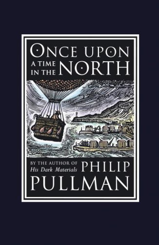 Once Upon a Time in the North: His Dark Materials (David Fickling Books) by Pullman, Philip (2008) Hardcover