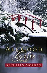 All Good Gifts by Kathleen Morgan (2003-09-02)