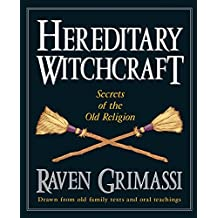 Hereditary Witchcraft: Secrets of the Old Religion by Raven Grimassi (1999-09-08)