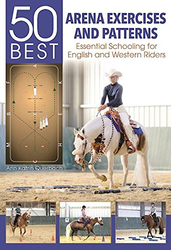 50 Best Arena Exercises and Patterns: Essential Schooling for English and Western Riders por Ann Katrin Querbach