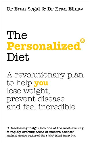 The Personalized Diet: The revolutionary plan to help you lose weight, prevent disease and feel incr...