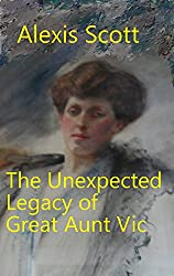 The Unexpected Legacy of Great Aunt Vic (English Edition)
