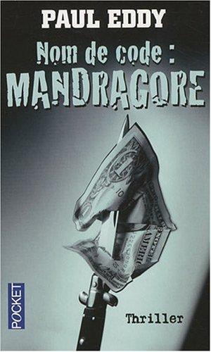 NOM DE CODE MANDRAGORE par PAUL EDDY