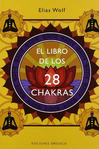 El libro de los 28 chakras (SALUD Y VIDA NATURAL)