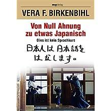 Von Null Ahnung zu etwas Japanisch: Dies ist kein Sprachkurs