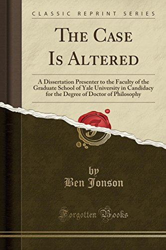 The Case Is Altered: A Dissertation Presenter to the Faculty of the Graduate School of Yale University in Candidacy for the Degree of Docto