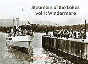 Steamers of the Lakes: Windermere v. 1, Robert Beale