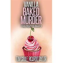 Vanilla Baked Murder: Cozy Mystery Book 3 (Kim's Cozy Mystery series) (English Edition)