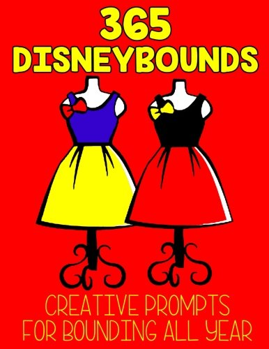 365 Disneybounds: Creative Prompts for Bounding All Year (Dress Ideen Cartoon Up)