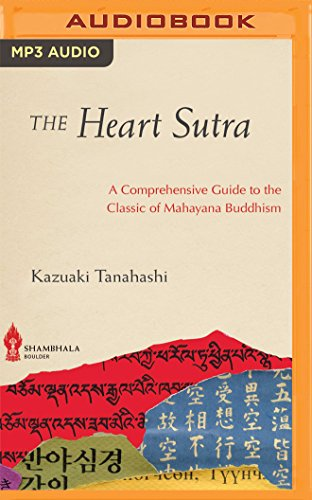 The Heart Sutra: A Comprehensive Guide to the Classic of Mahayana Buddhism (Heart Pj)